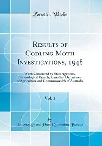 Results of Codling Moth Investigations, 1948, Vol. 1: Work Conducted by State Agencies, Entomological Branch, Canadian Department of Agriculture and Commonwealth of Australia