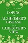 Coping with Alzheimer's Disease from the Caregiver's View