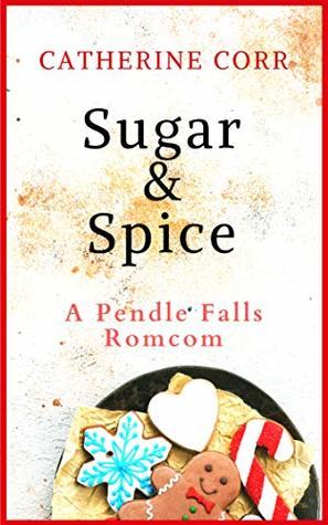 Sugar and Spice - a fun festive frolic! (Pendle Falls Book 2)