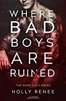 Where Bad Boys are Ruined (The Good Girls Series)