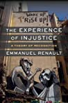 The Experience of Injustice by Emmanuel Renault