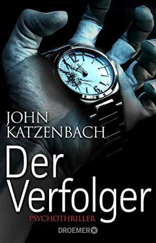 Der Verfolger by John Katzenbach