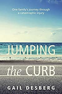 Jumping The Curb: One Family's Journey Through a Castastrophic Injury