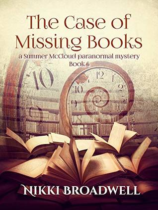 The Case of Missing Books (Summer McCloud paranormal mystery Book 6)