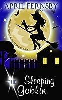 The Sleeping Goblin (Brimstone Witch Mystery #4)