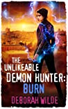The Unlikeable Demon Hunter: Burn (Nava Katz, #6)