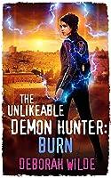 The Unlikeable Demon Hunter: Burn (Nava Katz, #6)