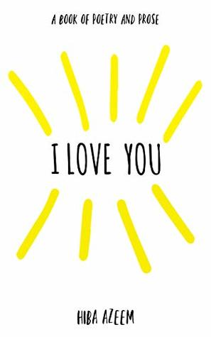 I Love You: a book of poetry and prose