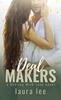 Deal Makers (Dealing With Love #3)
