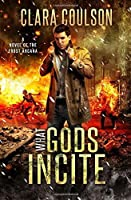 What Gods Incite (The Frost Arcana #3)