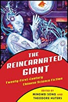 The Reincarnated Giant: An Anthology of Twenty-First-Century Chinese Science Fiction