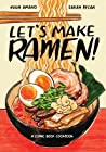Let's Make Ramen!: A Comic Book Cookbook