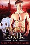 A Twist of Fate (True Mates Generations, #1)