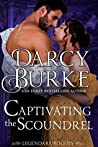 Captivating the Scoundrel (Legendary Rogues, #4)