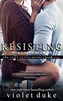 Resisting the Bad Boy (Can't Resist, #1)