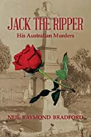 Jack the Ripper: His Australian Murders