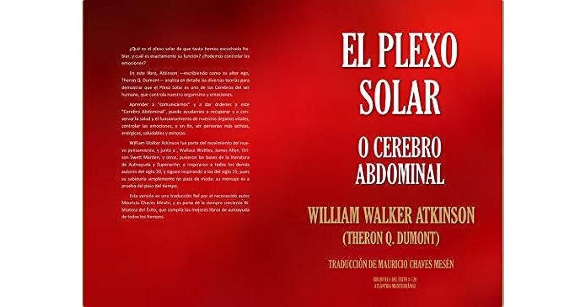 El Plexo Solar O El Cerebro Abdominal By William Walker Atkinson