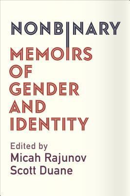 Nonbinary by Micah Rajunov