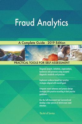 Fraud Analytics A Complete Guide - 2019 Edition