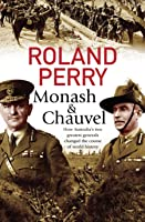 Monash & Chauvel: How Australia's two greatest generals changed the course of world history