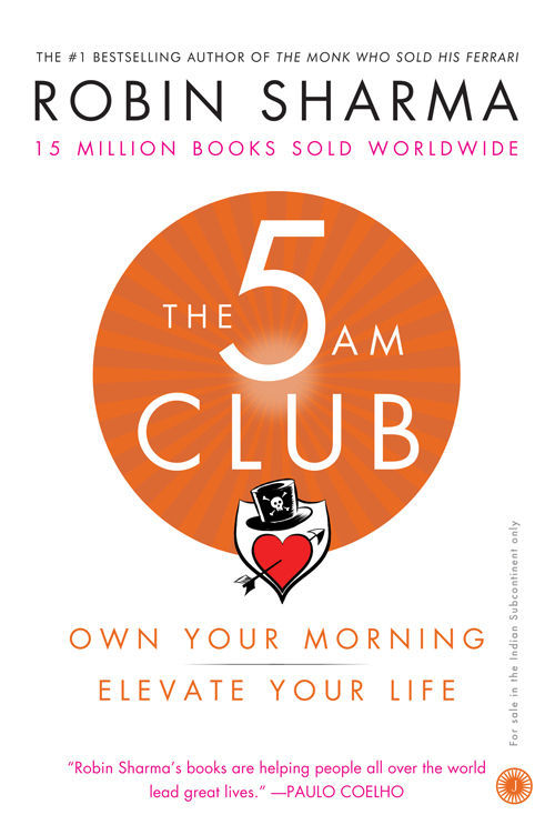 Robin Sharma] The 5 AM Club  Own Your Morning. El