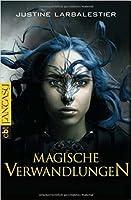 Magische Verwandlungen (Magic or Madness, #3)