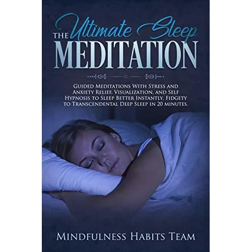 The Ultimate Sleep Meditation: Guided Meditations With Stress and