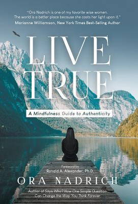 Live True by Ora Nadrich