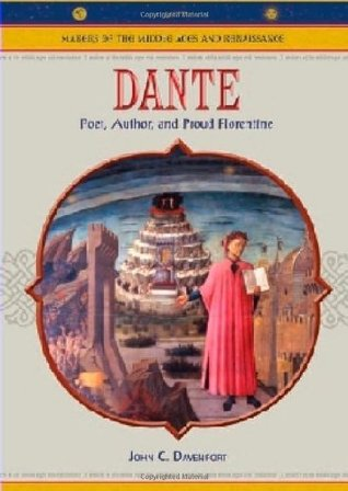Dante: Poet, Author, And Proud Florentine (MAKERS OF THE MIDDLE AGES AND RENAISSANCE)