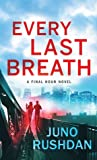 Every Last Breath by Juno Rushdan