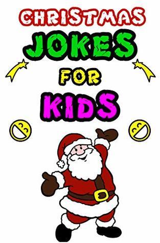 Christmas Jokes For Kids.Christmas Jokes For Kids Children S Joke Book Age 5 12 The