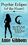 Psychic Eclipse (of the Heart) (The SDF Paranormal Mysteries Book 6)