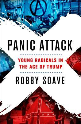 Panic Attack: Young Radicals in the Age of Trump