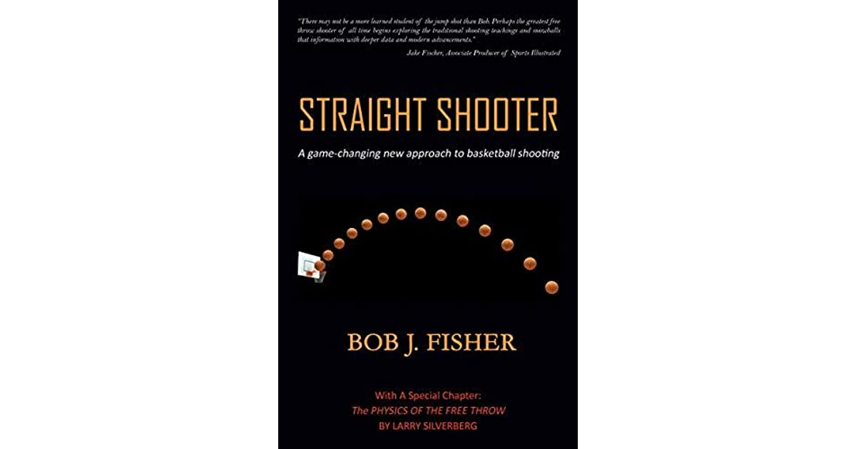 Straight Shooter: A game-changing new approach to basketball