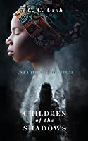 Children Of The Shadows: Unearthing The Ritual