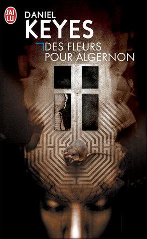 Des fleurs pour Algernon by Daniel Keyes
