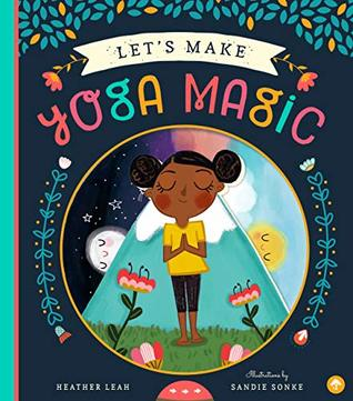 Let's Make Yoga Magic by Heather Leah