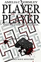 Player vs. Player: A Third Wave Mystery (Third Wave Mysteries Book 1)