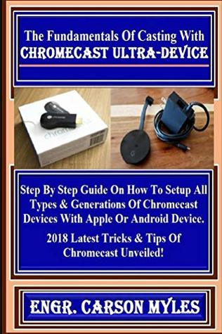 The Fundamentals Of Casting With Chromecast Ultra-Device