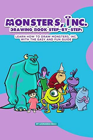 Monsters Inc Drawing Book Step By Step Learn How To Draw Monsters Inc With The Easy And Fun Guide By Leonardo Ricci
