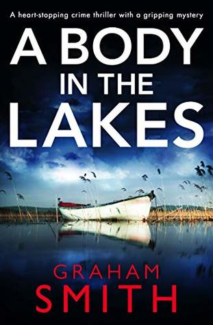 A Body in the Lakes by Graham  Smith