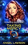 Taking Mercy; Planet Athion (Pioneers, #1)