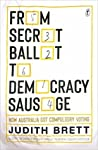 From Secret Ballot to Democracy Sausage: How Australia Got Compulsory Voting