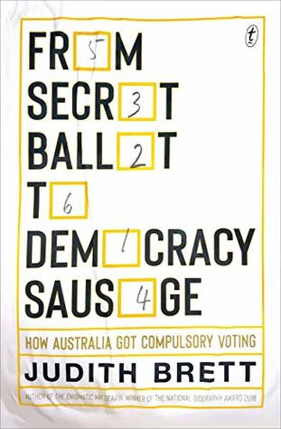 From Secret Ballot to Democracy Sausage by Judith Brett