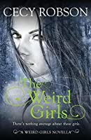 The Weird Girls: A Weird Girls Novella (Weird Girls Novellas)