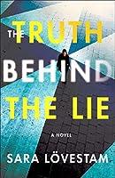 The Truth Behind the Lie: A Novel