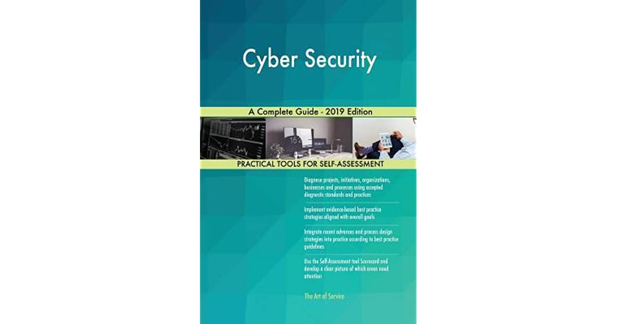 Cyber Security a Complete Guide - 2019 Edition by Gerardus