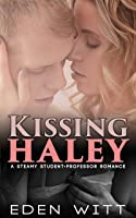 Kissing Haley (College Secrets Book 1)