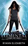 Prophecy Elemental (The Five Elements #3)