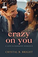 Crazy on You (A Love & Harmony Romance, #3)